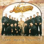 Play & Download Para Morir Iguales by Nico Flores Y Su Banda... | Napster