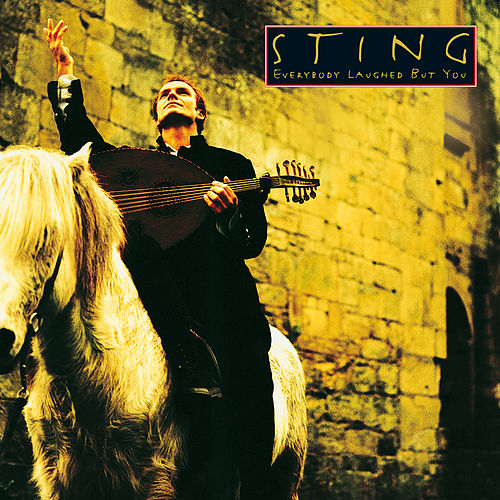 Everybody Laughed But You von Sting