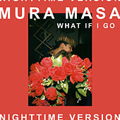 What If I Go? (Nighttime Version) von Mura Masa