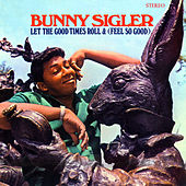 Let The Good Times Roll & (Feel So Good) (Stereo Version) de Bunny Sigler