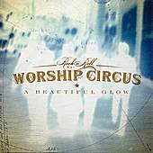 Play & Download A Beautiful Glow by Rock 'N' Roll Worship Circus | Napster