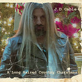 A Long Haired Country Christmas by JD Cable