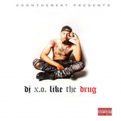 Like the Drug by X.O.