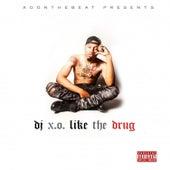 Like the Drug by X.O.
