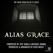 Alias Grace - Main Theme de Geek Music