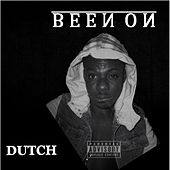 Been On by Dutch