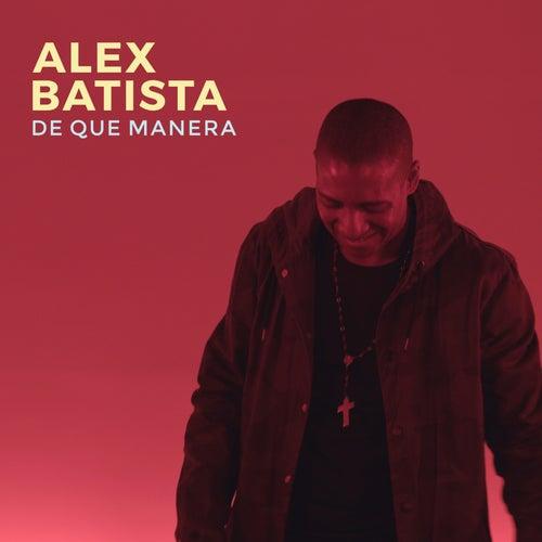 De Qué Manera de Alex Batista