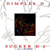 Sucker DJ by Dimples D.