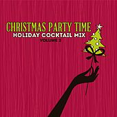 Holiday Cocktail Mix: Christmas Party Time, Vol. 3 by Various Artists