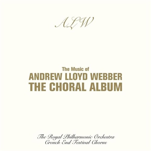 Play & Download The Music Of Andrew Lloyd Webber: Choral Album by Royal Philharmonic Orchestra | Napster
