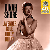 Lavender Blue (Dilly Dilly) (Remastered) - Single by Dinah Shore