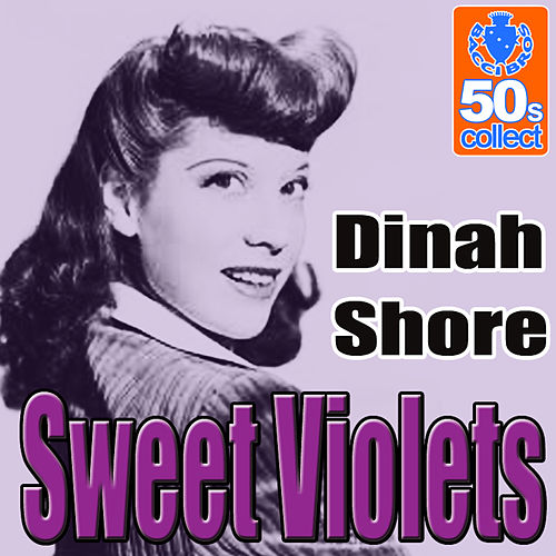 Sweet Violets - Single by Dinah Shore