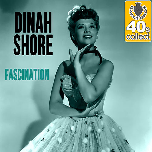 Fascination (Remastered) - Single by Dinah Shore