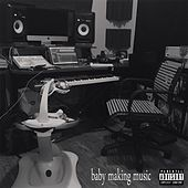 Baby Making Music by Chaundon