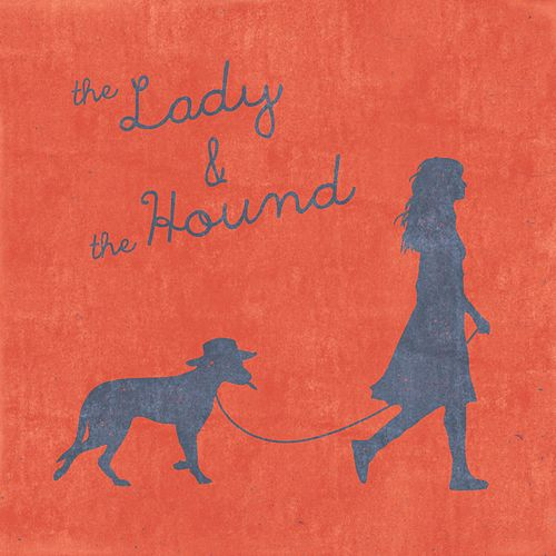 The Lady & the Hound by Lady