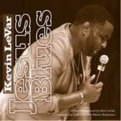Jesus Blues by Kevin LeVar