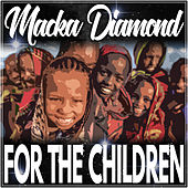 For The Children - Single by Macka Diamond
