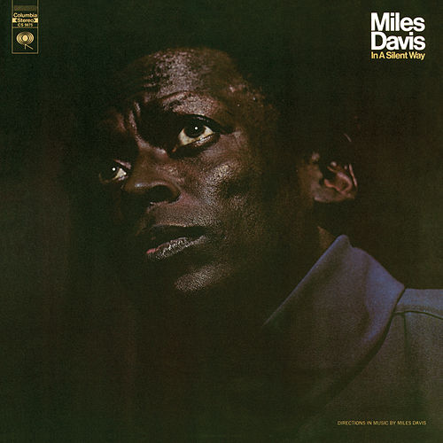 In A Silent Way by Miles Davis