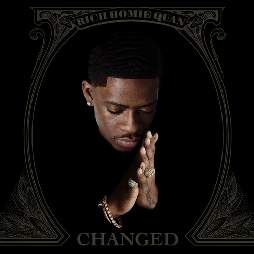 Changed by Rich Homie Quan