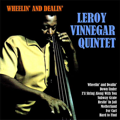 Wheelin' and Dealin' by Leroy Vinnegar