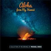 Aloha from My Hawaii by Michael Chock