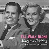 I'll Walk Alone (Live) by Margaret Whiting
