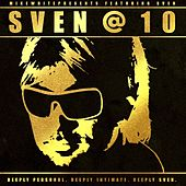 Sven at Ten (feat. Sven) by Mikewhitepresents