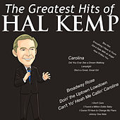 The Greatest Hits of Hal Kemp by Hal Kemp