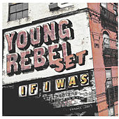 Play & Download If I Was by Young Rebel Set | Napster