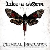 Play & Download Chemical Infatuation by Like A Storm | Napster