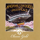 Play & Download Classic Gold: Live In London: Andrae Crouch & The Disciples by Andrae Crouch | Napster