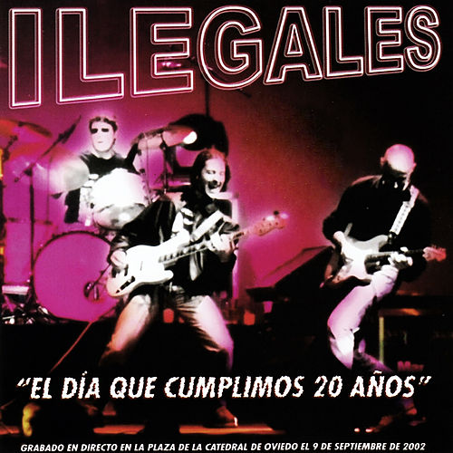 Play & Download El día que cumplimos 20 años by Ilegales | Napster