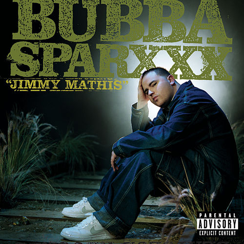 Jimmy Mathis by Bubba Sparxxx