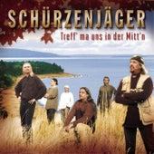 Play & Download Treff' ma uns in der Mitt'n by Schürzenjäger | Napster
