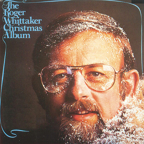 The Roger Whittaker Christmas Album by Roger Whittaker