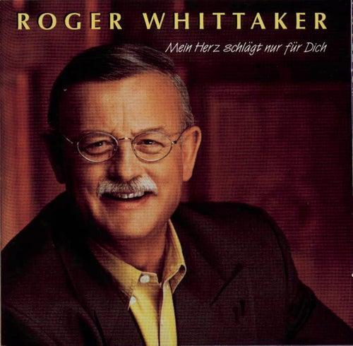 Play & Download Mein Herz schlägt nur für Dich by Roger Whittaker | Napster