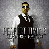 Perfect Timing by Man Of Faith