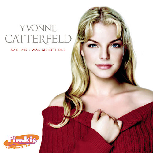 Play & Download Sag mir - was meinst du? by Yvonne Catterfeld | Napster