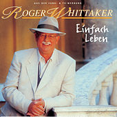 Play & Download Einfach leben by Roger Whittaker | Napster