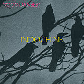 Play & Download 7000 Danses by Indochine | Napster