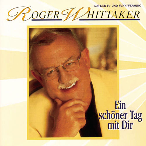 Play & Download Ein schöner Tag mit Dir by Roger Whittaker | Napster