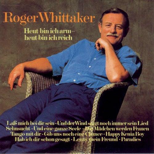 Play & Download Heut bin ich arm - heut bin ich reich by Roger Whittaker | Napster