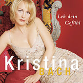 Play & Download Leb dein Gefühl by Kristina Bach | Napster