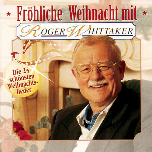 Play & Download Fröhliche Weihnacht by Roger Whittaker | Napster