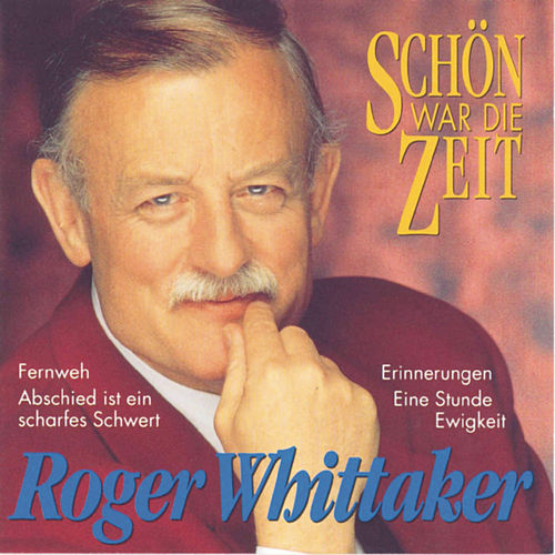 Play & Download Schön war die Zeit by Roger Whittaker | Napster