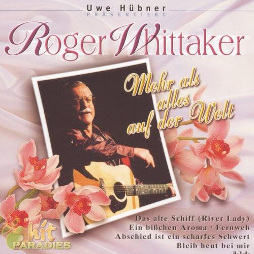 Play & Download Mehr als alles auf der Welt by Roger Whittaker | Napster