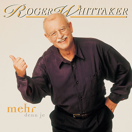 Play & Download Mehr denn je by Roger Whittaker | Napster