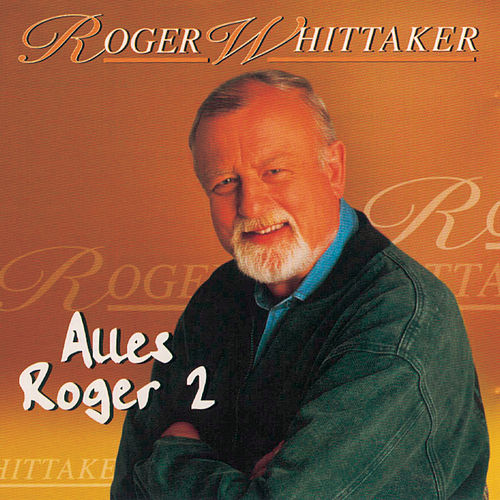 Play & Download Alles Roger 2 by Roger Whittaker | Napster