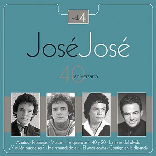 Play & Download Jose Jose - 40 Aniversario Vol. 4 by Various Artists | Napster
