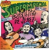 Play & Download Superespecial De Botellita De Jerez Acustico Semi-Desenchufado En Vivo Un Plug by Botellita De Jerez | Napster